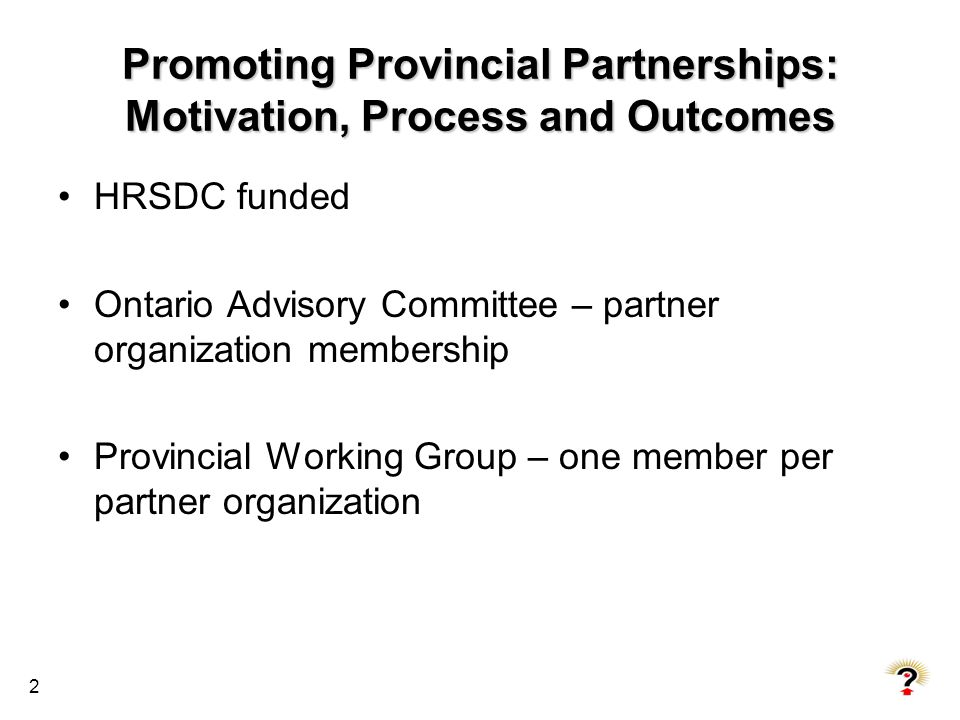 Promoting Provincial Partnerships: Motivation, Process and Outcomes
