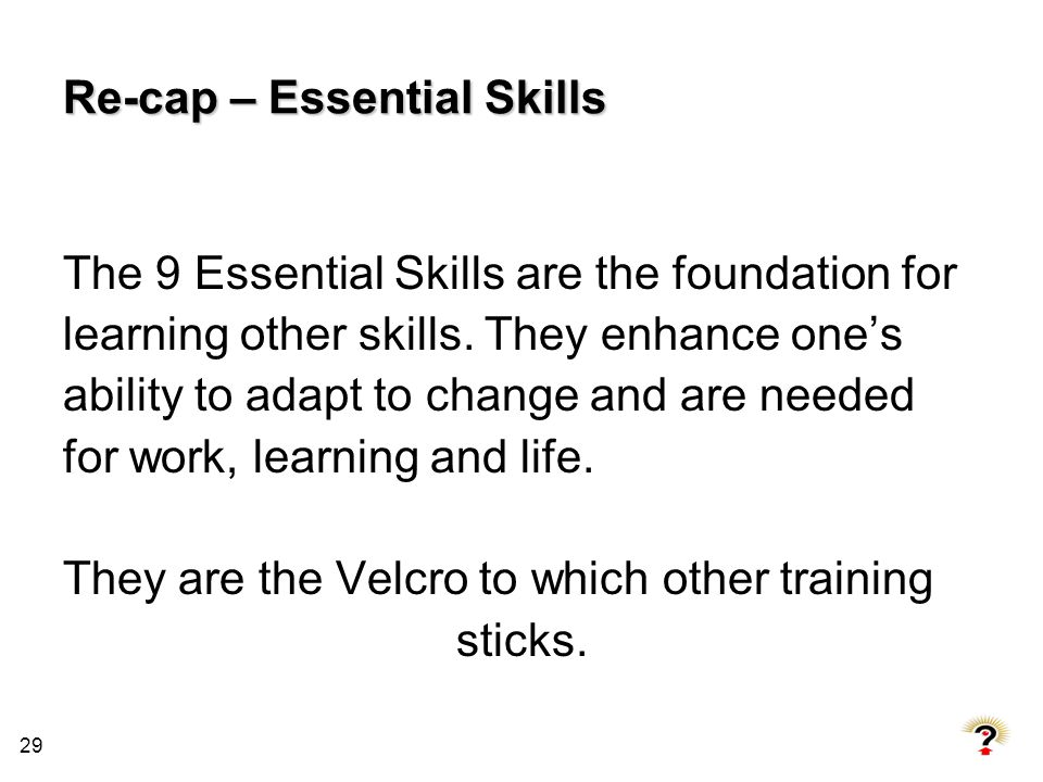 Re-cap – Essential Skills