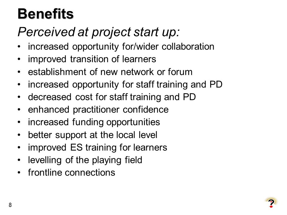 Benefits Perceived at project start up: