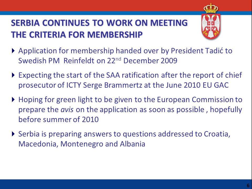 SERBIA CONTINUES TO WORK ON MEETING THE CRITERIA FOR MEMBERSHIP