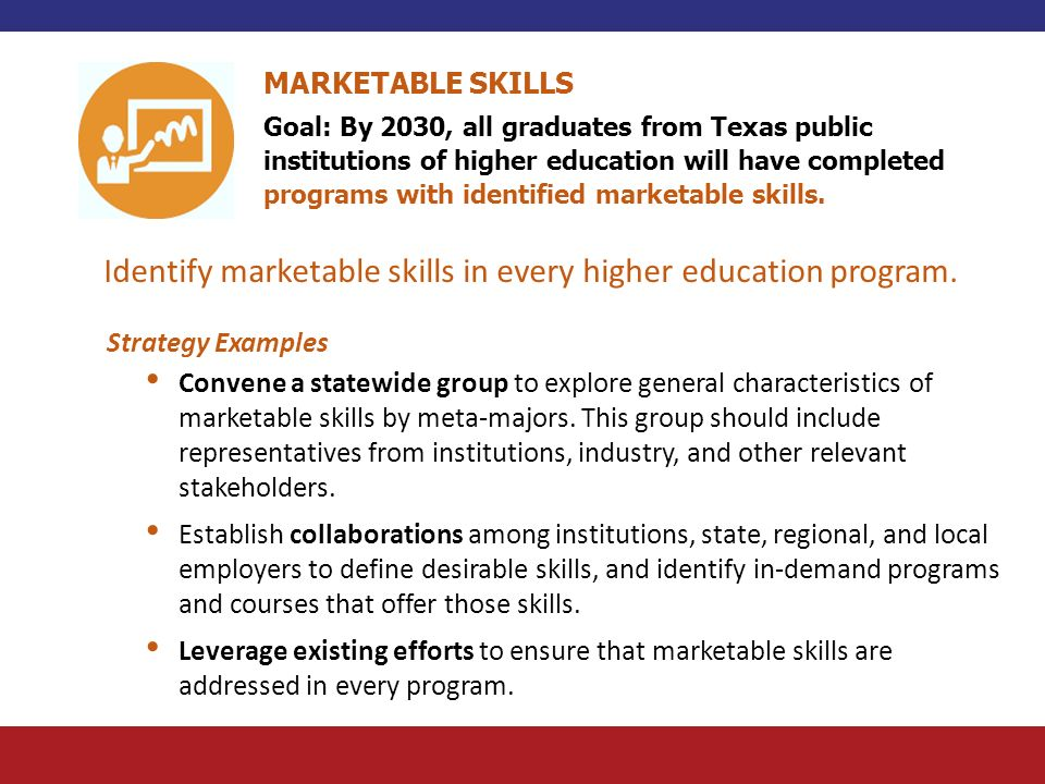 Identify marketable skills in every higher education program.
