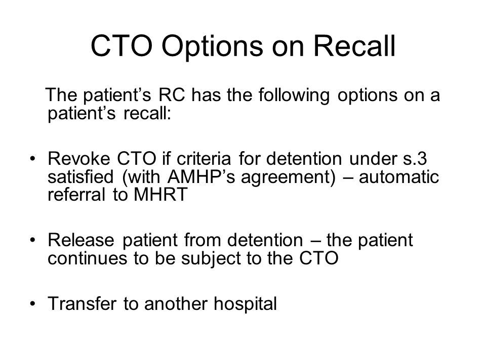 CTO Options on Recall The patient's RC has the following options on a patient's recall: