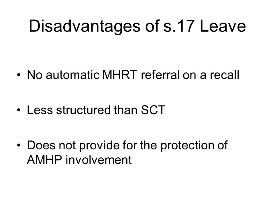 Disadvantages of s.17 Leave