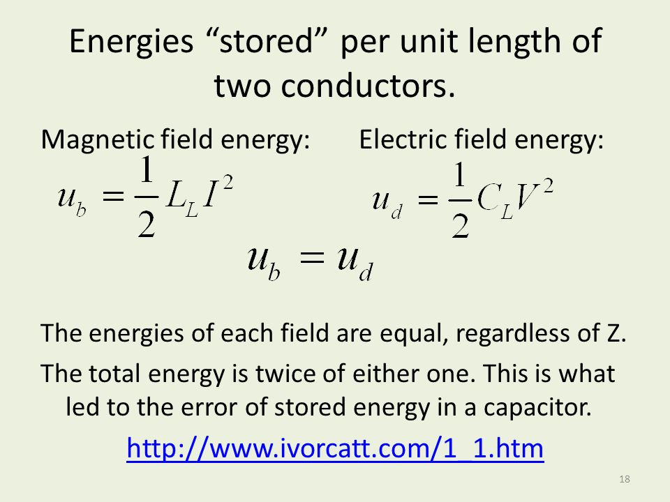 Energies stored per unit length of two conductors.