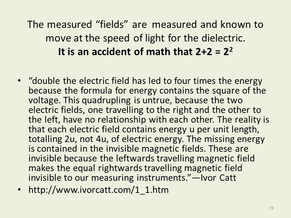 The measured fields are measured and known to move at the speed of light for the dielectric. It is an accident of math that 2+2 = 22