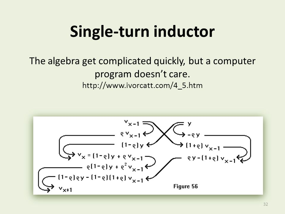 Single-turn inductor The algebra get complicated quickly, but a computer program doesn't care.