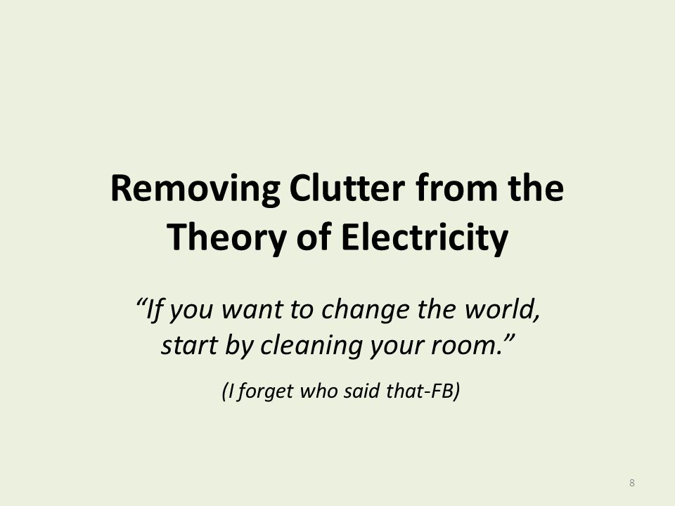 Removing Clutter from the Theory of Electricity