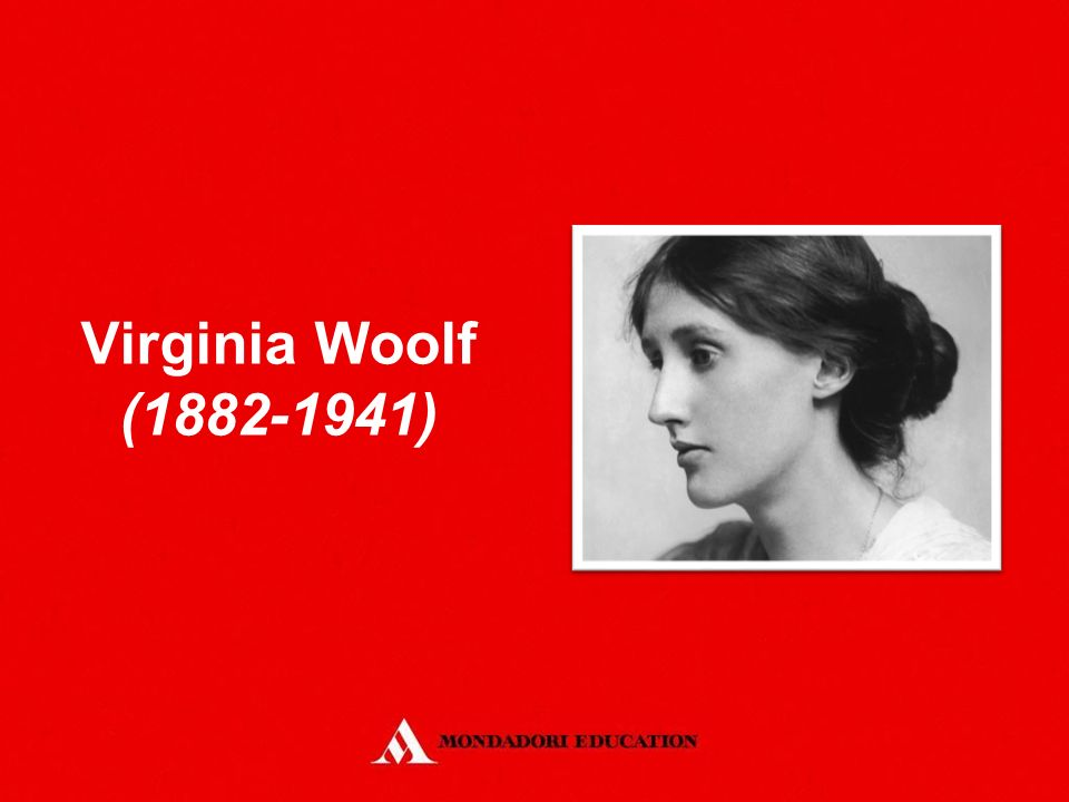 Virginia Woolf ( ) *