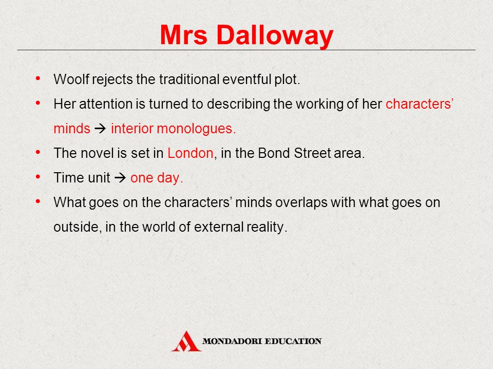 Mrs Dalloway Woolf rejects the traditional eventful plot.