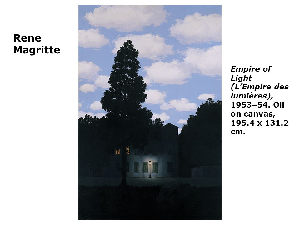 Rene Magritte Empire of Light (L'Empire des lumières), 1953–54. Oil on canvas, x cm.