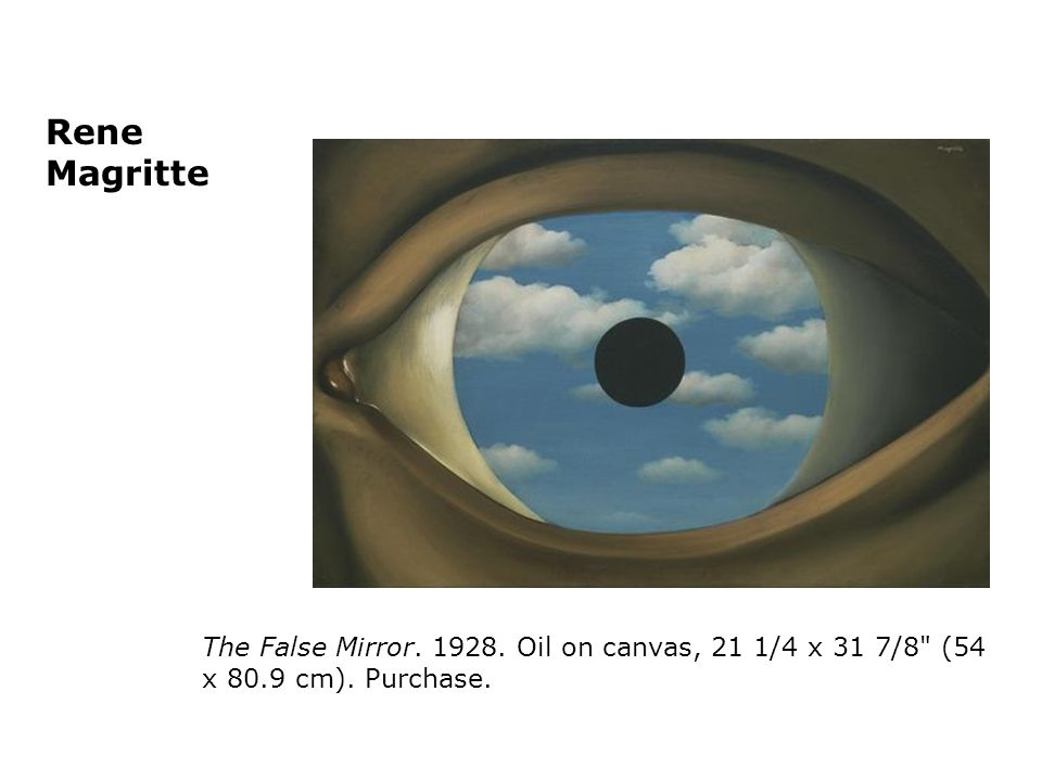 Rene Magritte The False Mirror Oil on canvas, 21 1/4 x 31 7/8 (54 x 80.9 cm). Purchase.