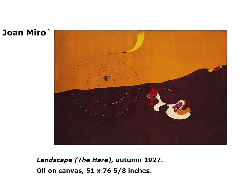 Joan Miro` Landscape (The Hare), autumn 1927.