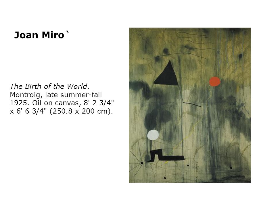 Joan Miro` The Birth of the World. Montroig, late summer-fall
