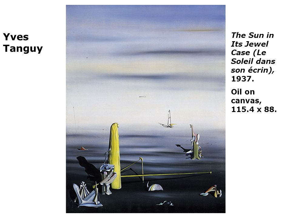 Yves Tanguy The Sun in Its Jewel Case (Le Soleil dans son écrin), Oil on canvas, x 88.