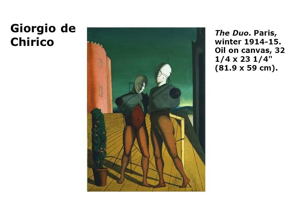 Giorgio de Chirico The Duo. Paris, winter Oil on canvas, 32 1/4 x 23 1/4 (81.9 x 59 cm).