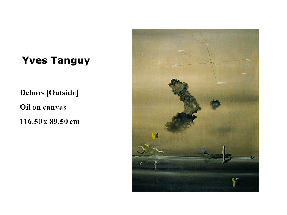 Yves Tanguy Dehors [Outside] Oil on canvas x cm