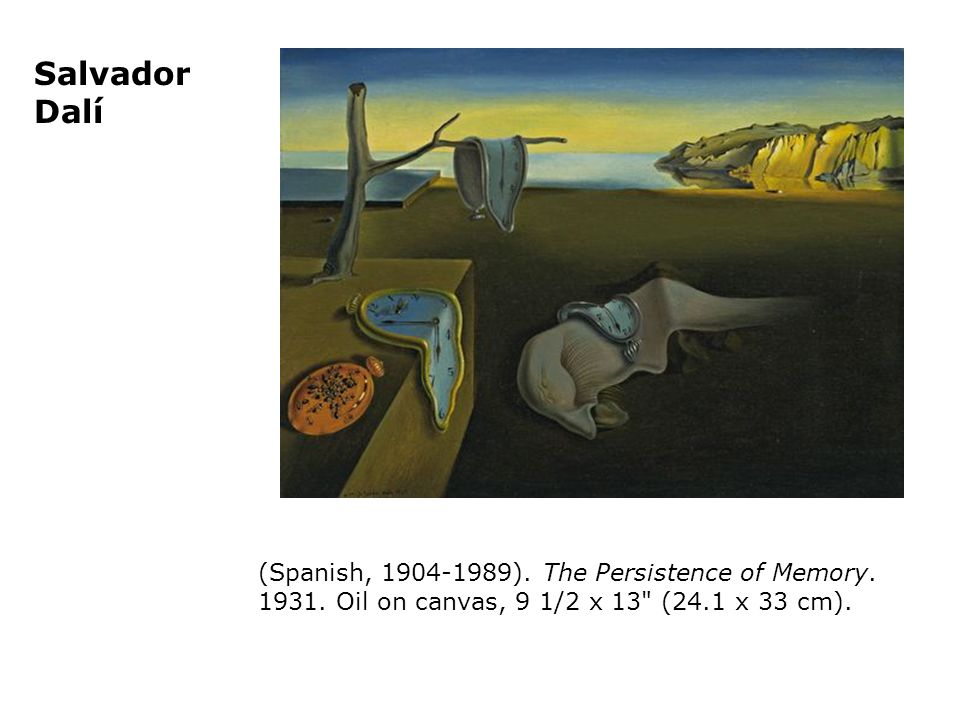 Salvador Dalí (Spanish, ). The Persistence of Memory.