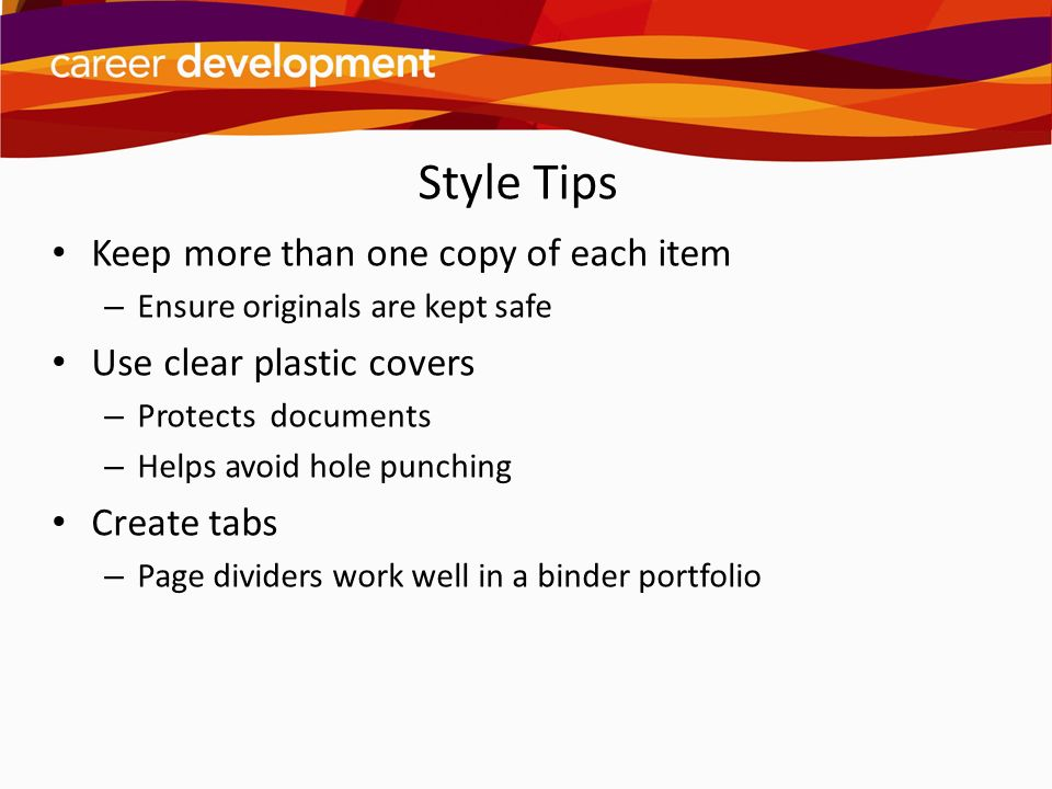 Style Tips Keep more than one copy of each item