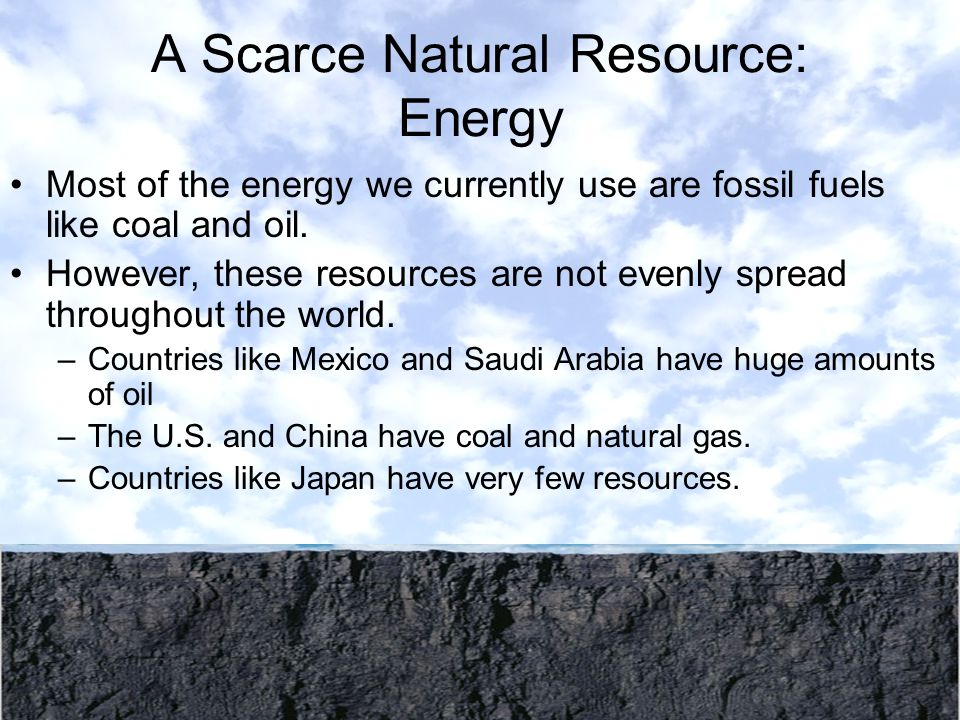 A Scarce Natural Resource: Energy