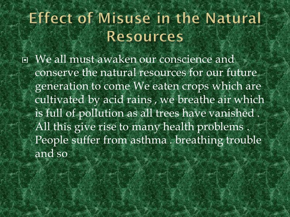 misuse of natural resources examples