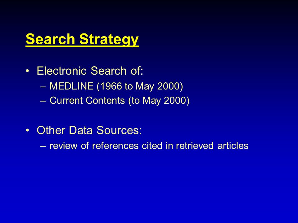 Search Strategy Electronic Search of: Other Data Sources: