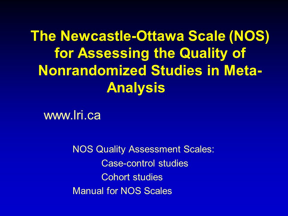 The Newcastle-Ottawa Scale (NOS) for Assessing the Quality of Nonrandomized Studies in Meta-Analysis