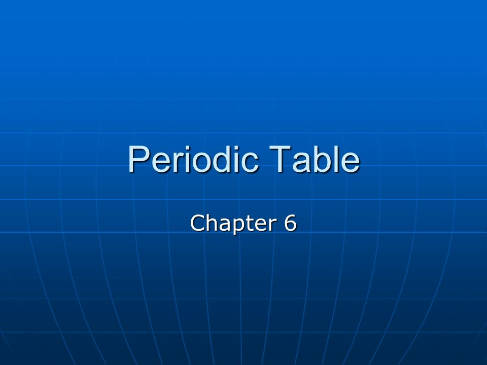 Periodic Table Chapter 6