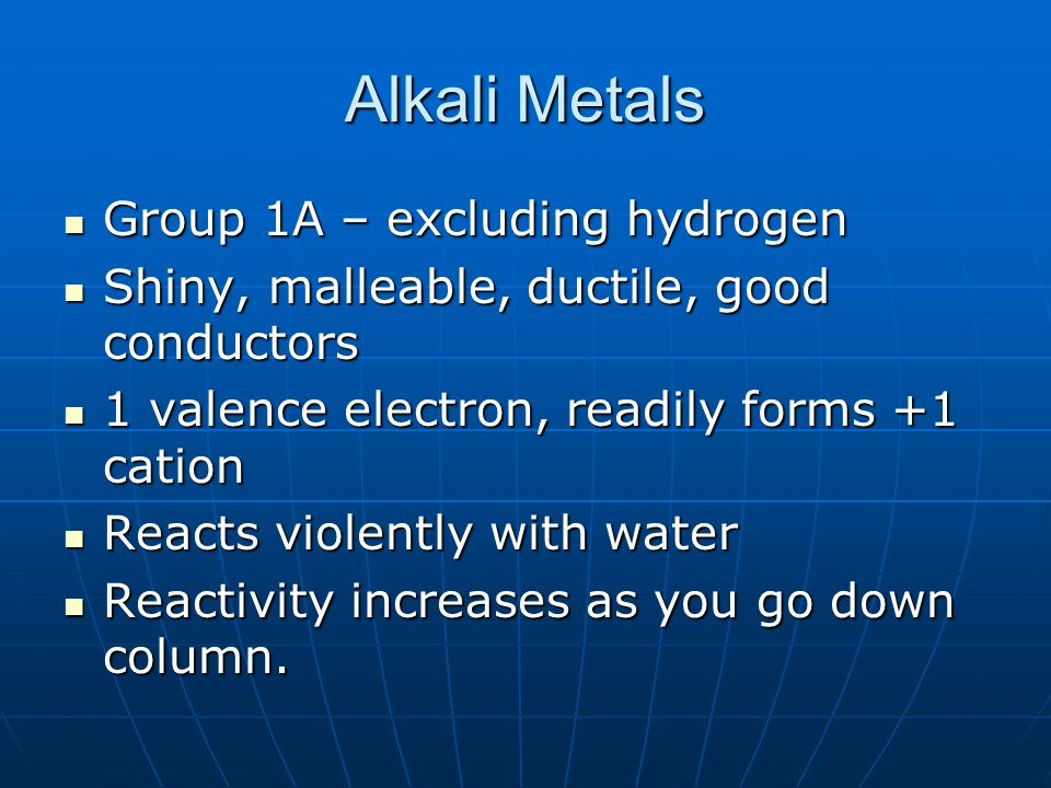 Alkali Metals Group 1A – excluding hydrogen