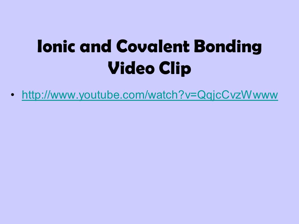 Ionic and Covalent Bonding Video Clip