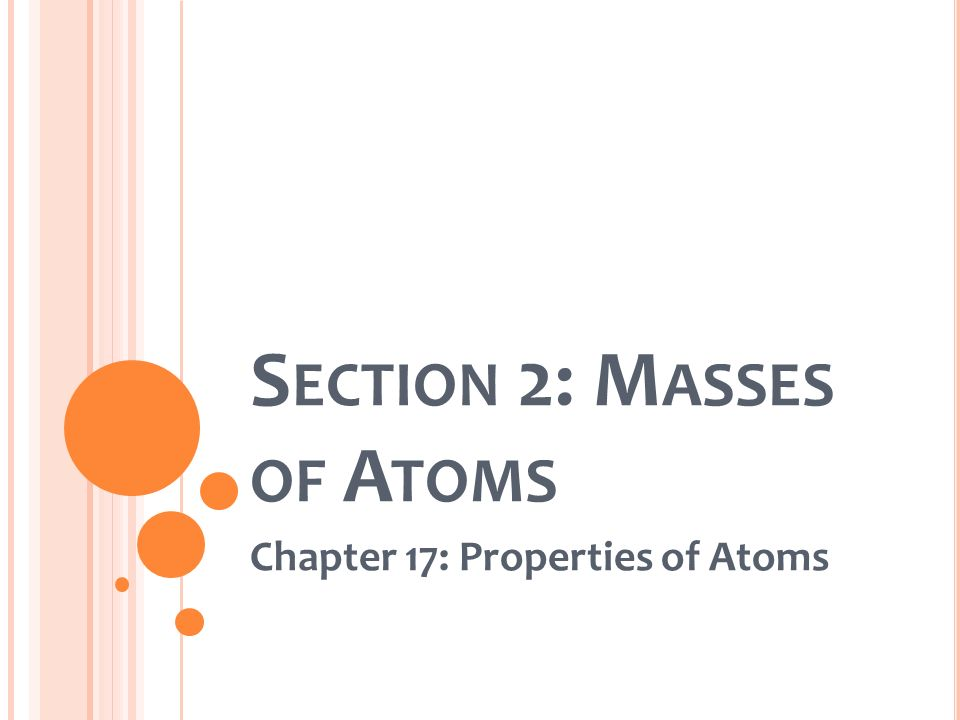 Section 2: Masses of Atoms