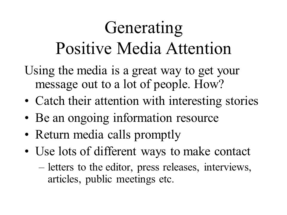 Generating Positive Media Attention