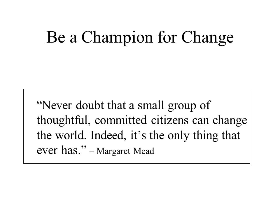 Be a Champion for Change