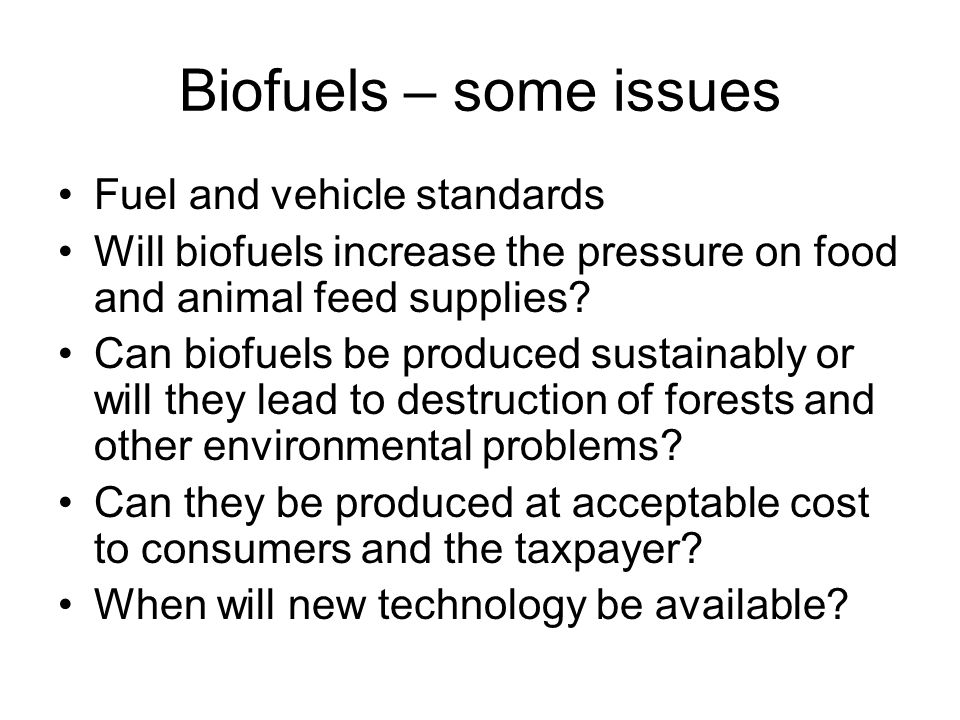 Biofuels – some issues Fuel and vehicle standards