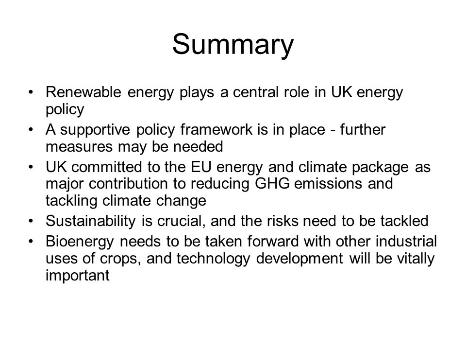 Summary Renewable energy plays a central role in UK energy policy