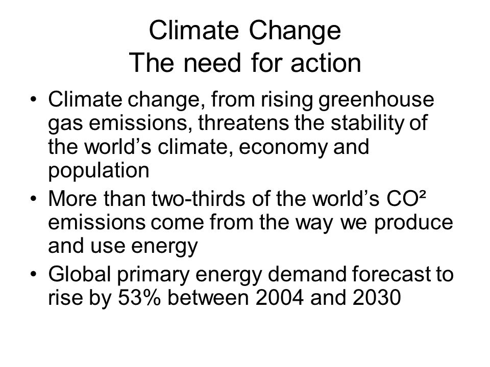 Climate Change The need for action