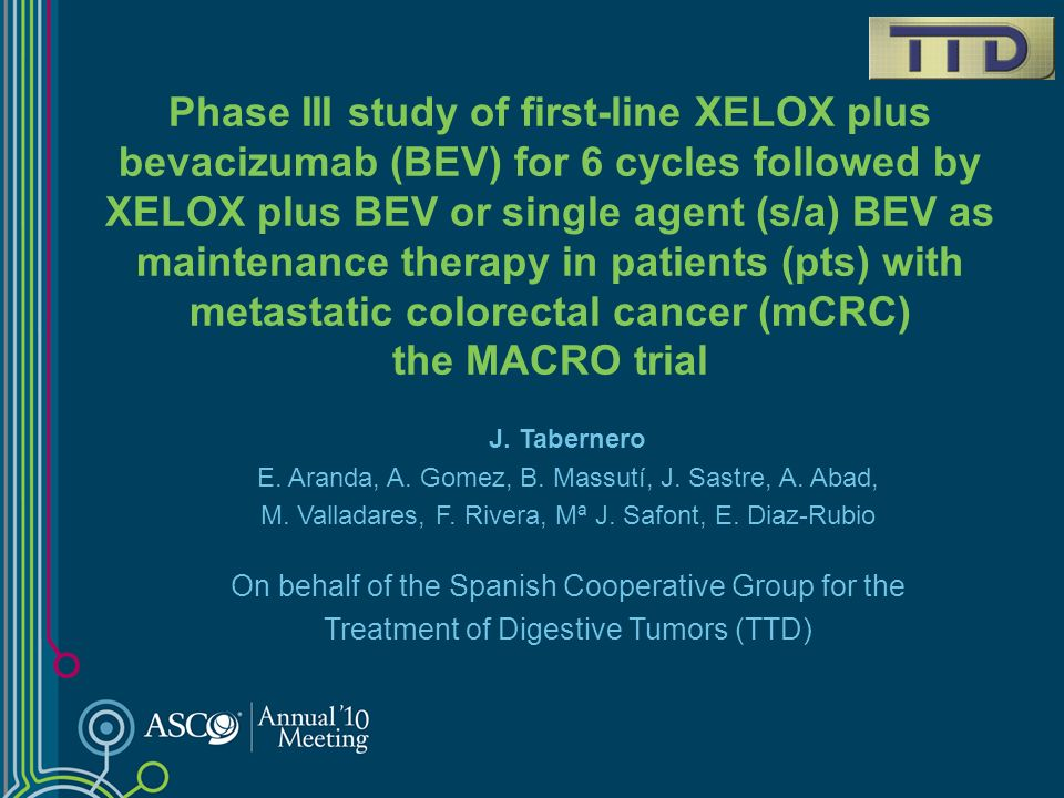 Phase III study of first-line XELOX plus bevacizumab (BEV) for 6 cycles followed by XELOX plus BEV or single agent (s/a) BEV as maintenance therapy in patients (pts) with metastatic colorectal cancer (mCRC) the MACRO trial