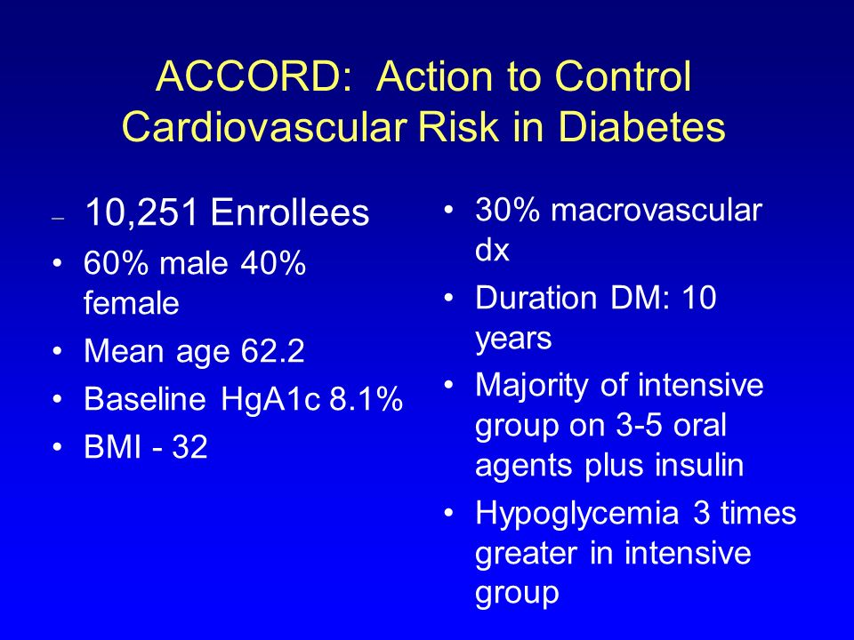 ACCORD: Action to Control Cardiovascular Risk in Diabetes