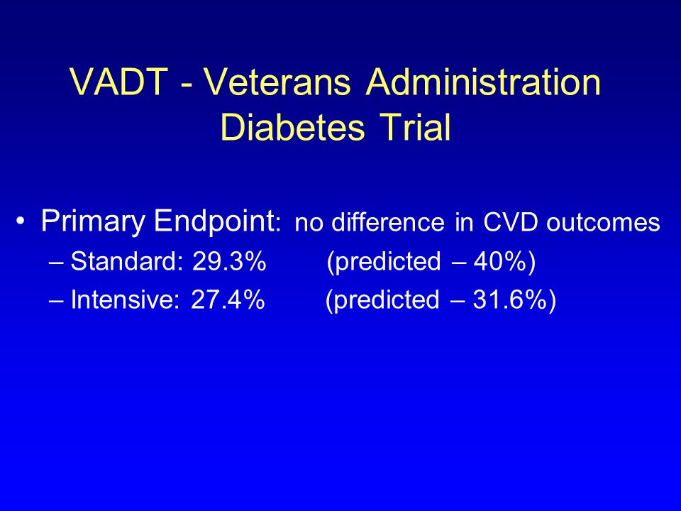 VADT - Veterans Administration Diabetes Trial