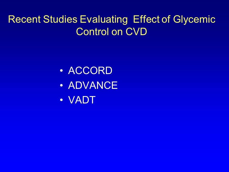Recent Studies Evaluating Effect of Glycemic Control on CVD