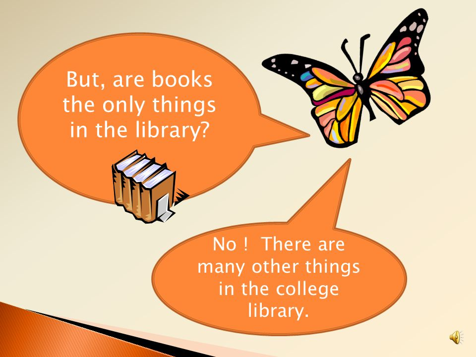 But, are books the only things in the library