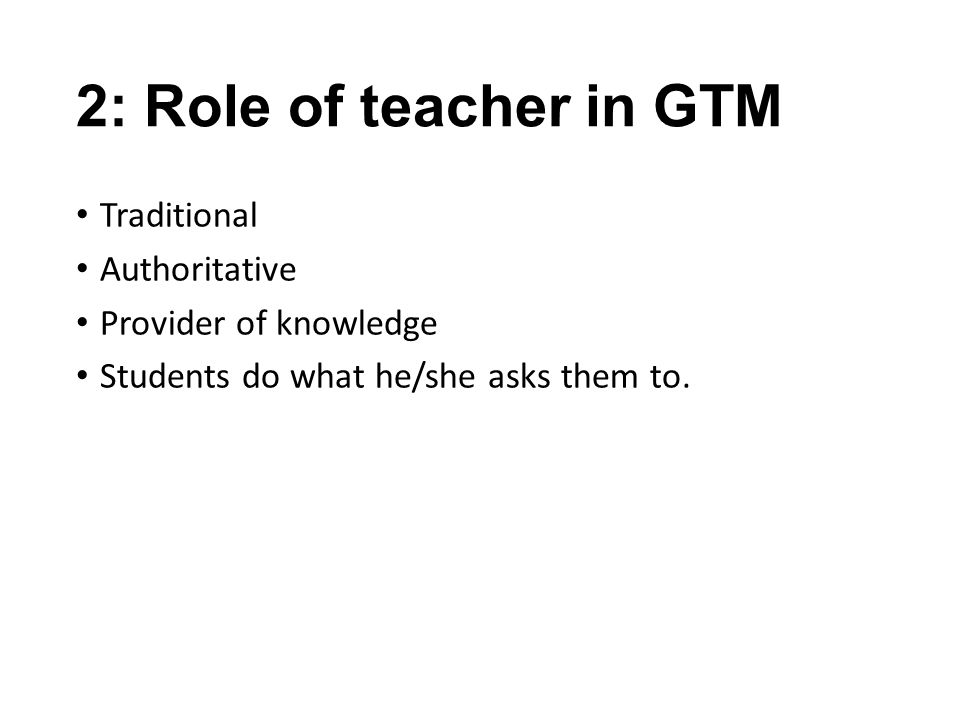 2: Role of teacher in GTM Traditional Authoritative