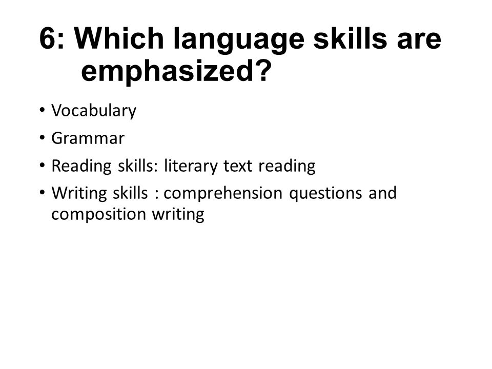 6: Which language skills are emphasized