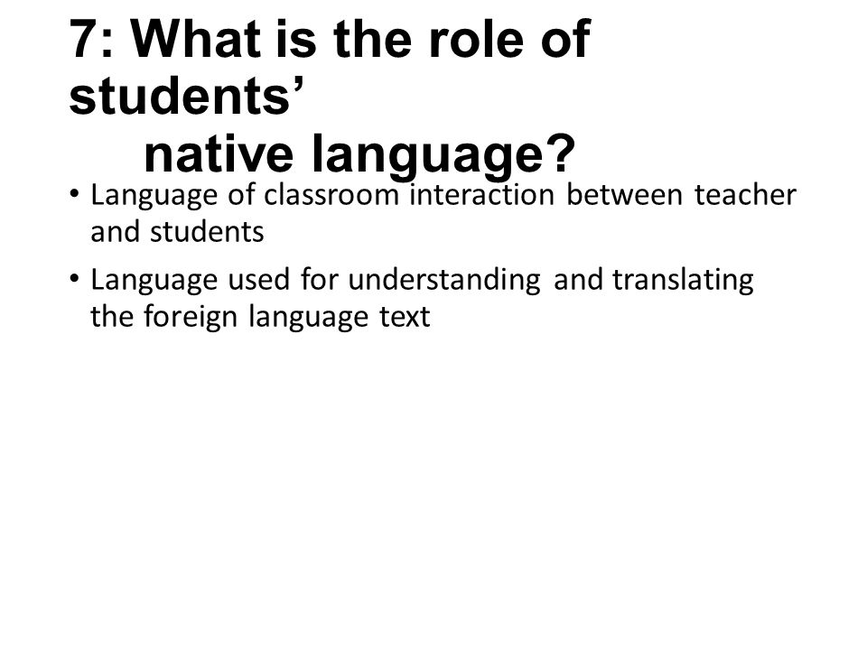 7: What is the role of students' native language