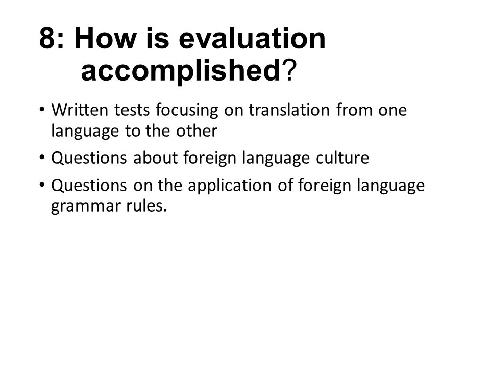 8: How is evaluation accomplished