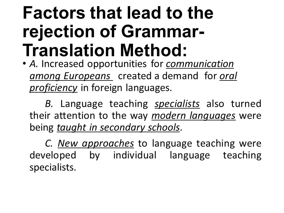 Factors that lead to the rejection of Grammar-Translation Method: