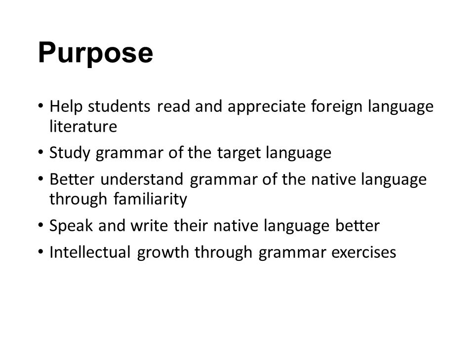 Purpose Help students read and appreciate foreign language literature