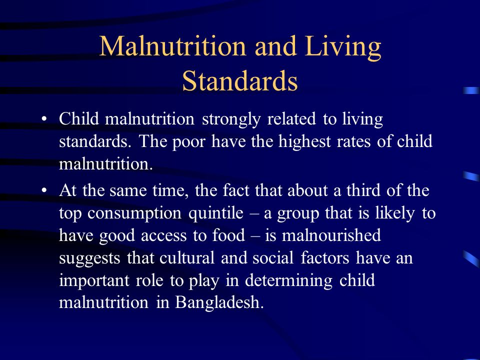 Malnutrition and Living Standards