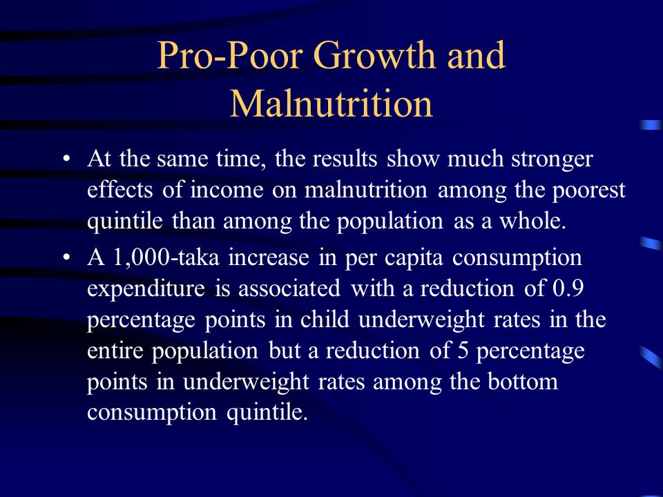 Pro-Poor Growth and Malnutrition