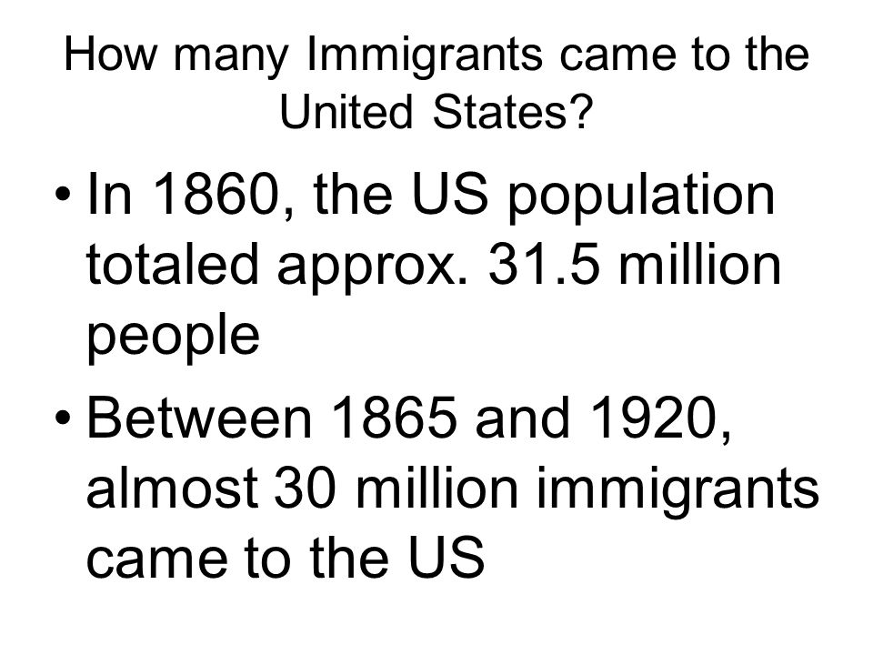How many Immigrants came to the United States