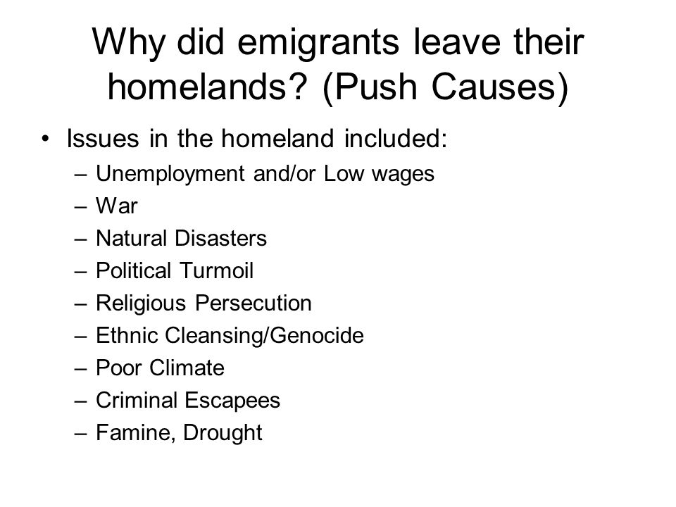 Why did emigrants leave their homelands (Push Causes)